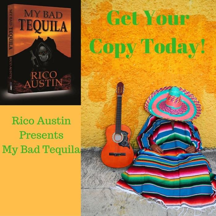 Rico AustinPresentsMy Bad Tequila