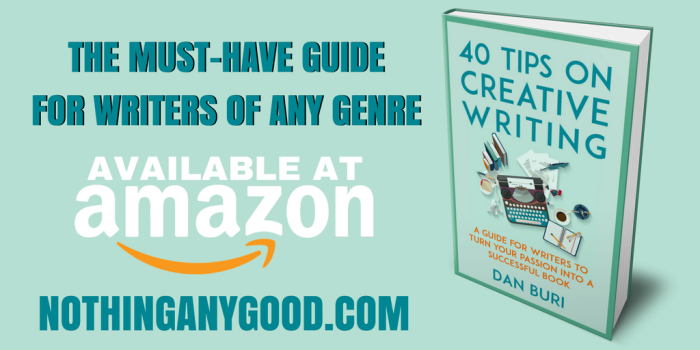 40 Tips On Creative Writing by Dan Buri FACEBOOK and TWITTER TEASER